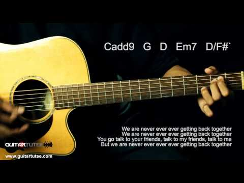 Taylor Swift - We Are Never Ever Getting Back Together - Guitar Tutee Chords