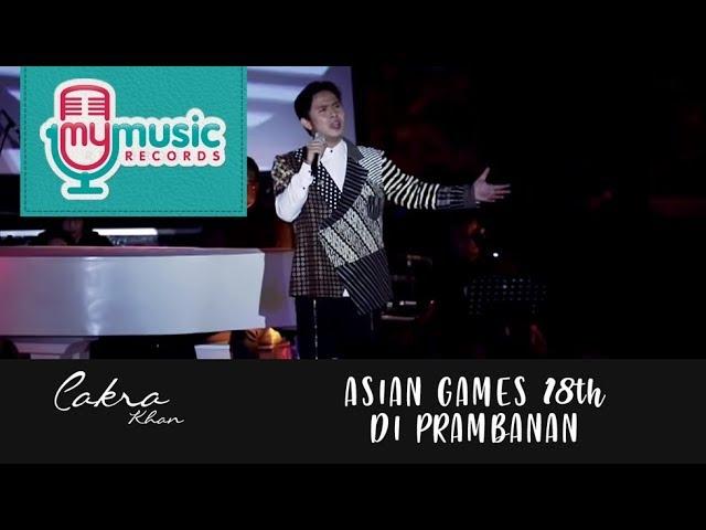 KEMENANGAN - CAKRA KHAN | Asian Games 18th di Prambanan