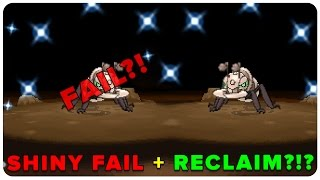 SHINY FAIL + QUICK RECLAIM?!