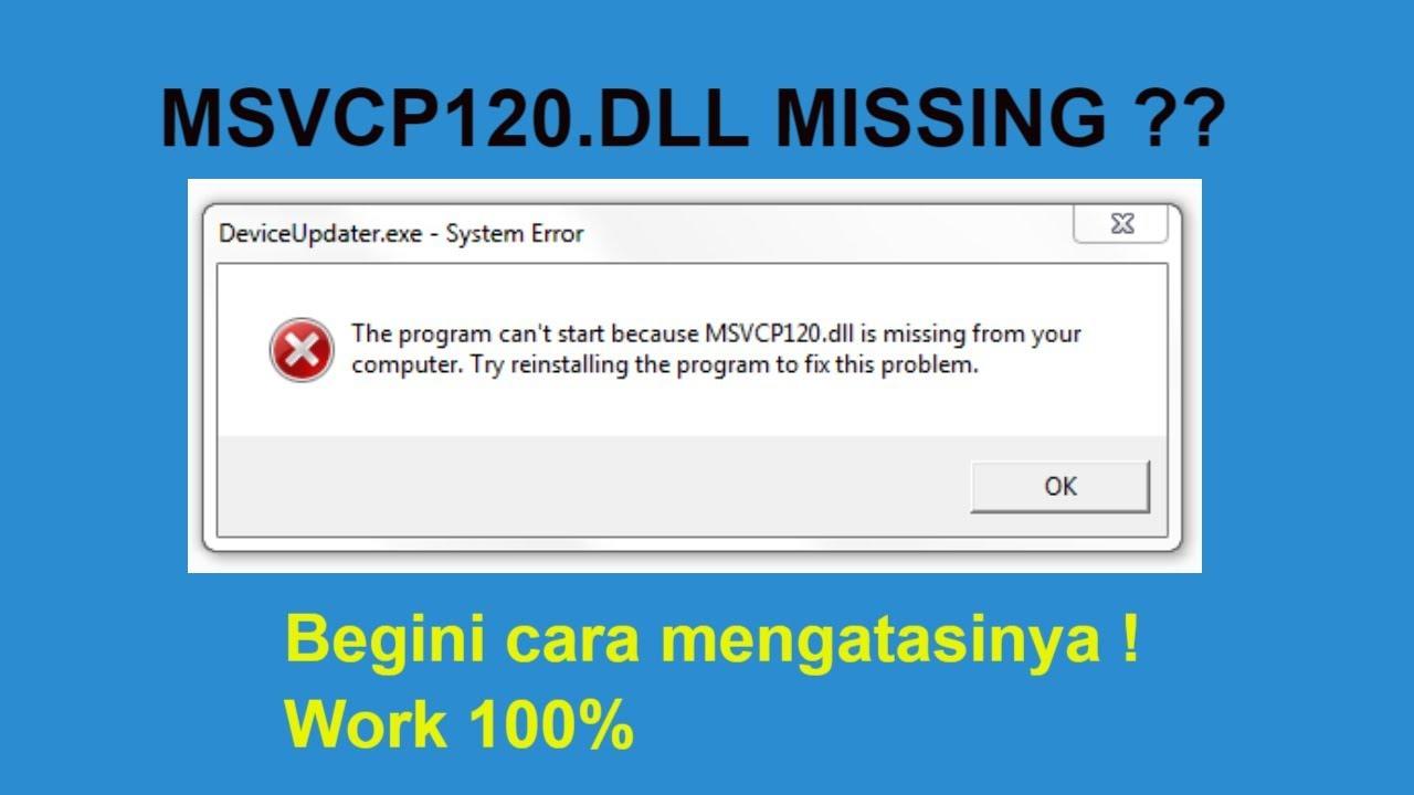 MSVCP120.DLL MISSING ?? Begini cara mengatasinya ! Work 100
