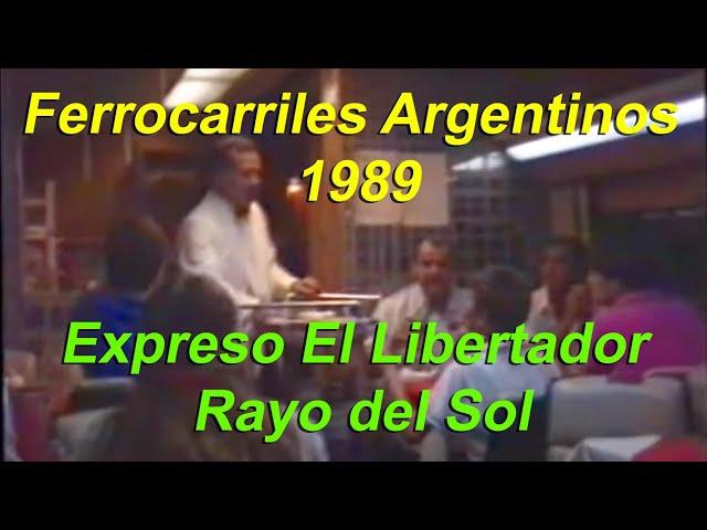 Ferrocarriles Argentinos 1989 El Libertador / Rayo del Sol