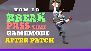 "TF2 Griefing - How to break ""PASS time"" gamemode after patch? Exploit"