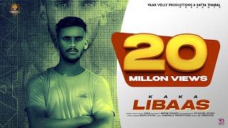 Libaas | Kaka (Official Song) | | New Punjabi Songs 2020 | Latest  Punjabi Songs 2020 |