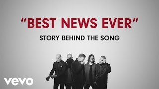 MercyMe - Best News Ever (Story Behind The Song)