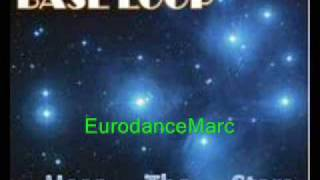 EURODANCE: Base Loop - Hear The Stars (Radio Edition)