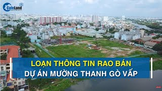 Loạn thông tin rao bán dự án Mường Thanh Gò Vấp | CAFELAND