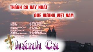 Thánh Ca Về Quê Hương Việt Nam  Hay Nhất | Thánh Ca Tuyển Chọn