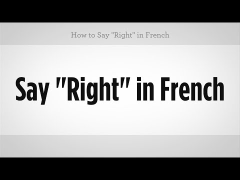 "How to Say ""Right"" in French 