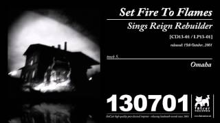 Set Fire To Flames - Omaha [Sings Reign Rebuilder]