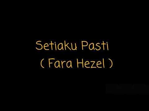 Fara Hezel - Setiaku Pasti+Lirik