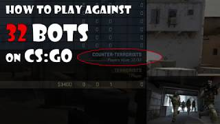 How to add the most bots on CSGO