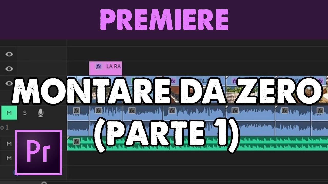 Montaggio Video completo DA ZERO per principianti con Premiere Pro CC (Tutorial ITA) – Parte1