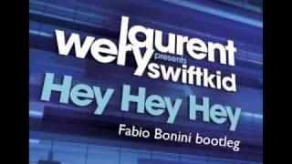 Laurent Wery Feat. Swiftkid - Hey Hey Hey  (Fabio Bonini Bootleg)