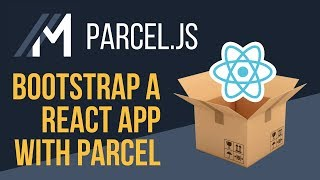 Bootstrap A React App With Parcel
