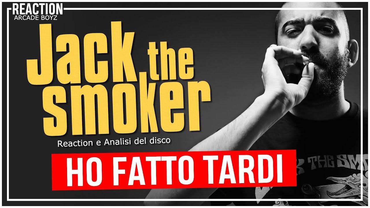 Jack The Smoker - Ho Fatto Tardi ( disco completo ) | REACTION | Arcade Boyz
