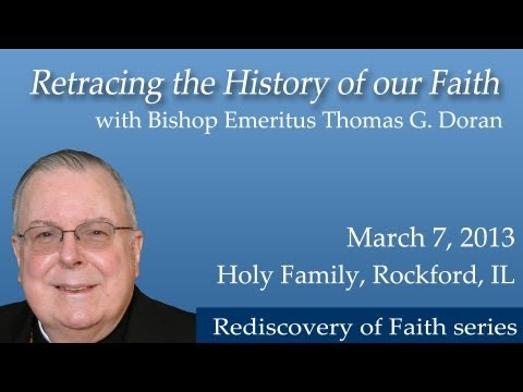 Bishop Thomas G. Doran - Retracing the History of our Faith