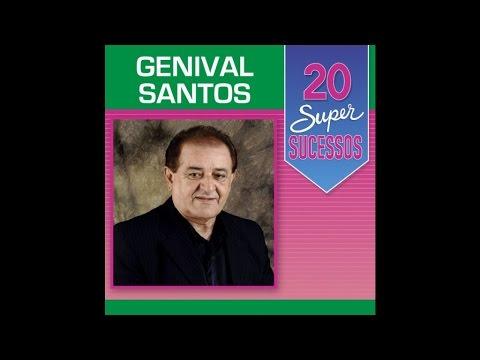 Genival Santos - 20 Super Sucessos (Completo / Oficial)