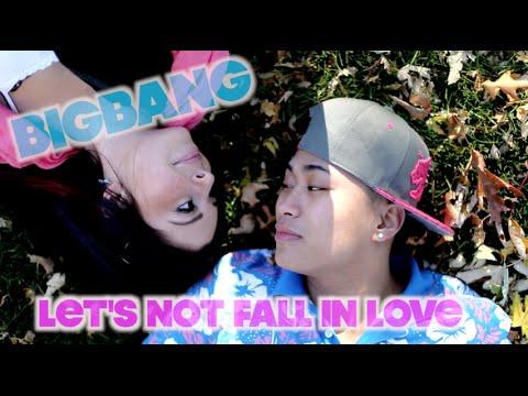 BIGBANG (빅뱅) — LET'S NOT FALL IN LOVE ... - YouTube