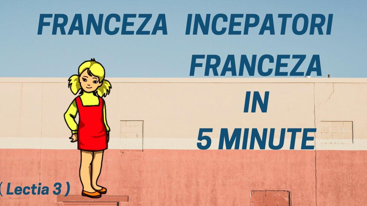 Franceza in 5 minute - Curs franceza incepatori online  (2019) - Lectia 3