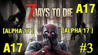 7 Days to Die Alpha 17 ► Опасные пустоши + розыгрыш ►№3 (Стрим)