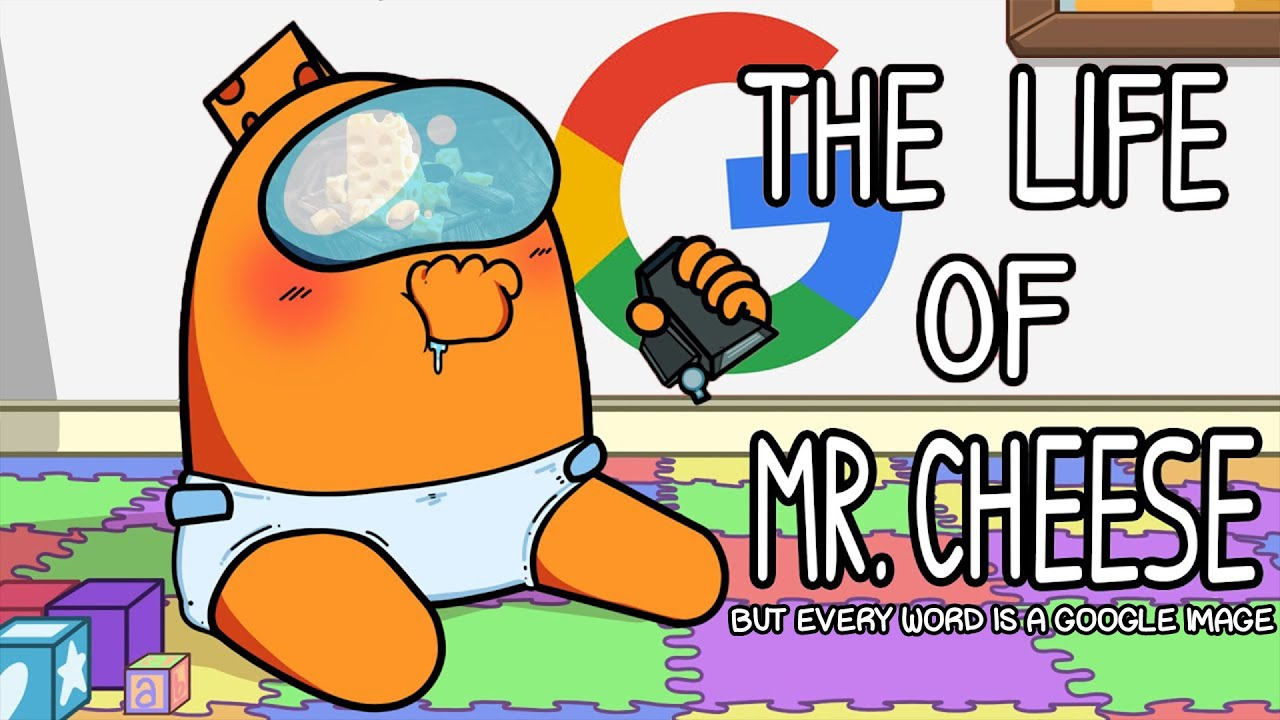 Download 'The Life of Mr. Cheese' Among Us Song - But Every Word Is A Google Image!