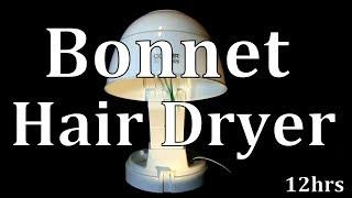 "12hr Bonnet Hairdryer ""For a Good Nights Sleep"" ASMR"