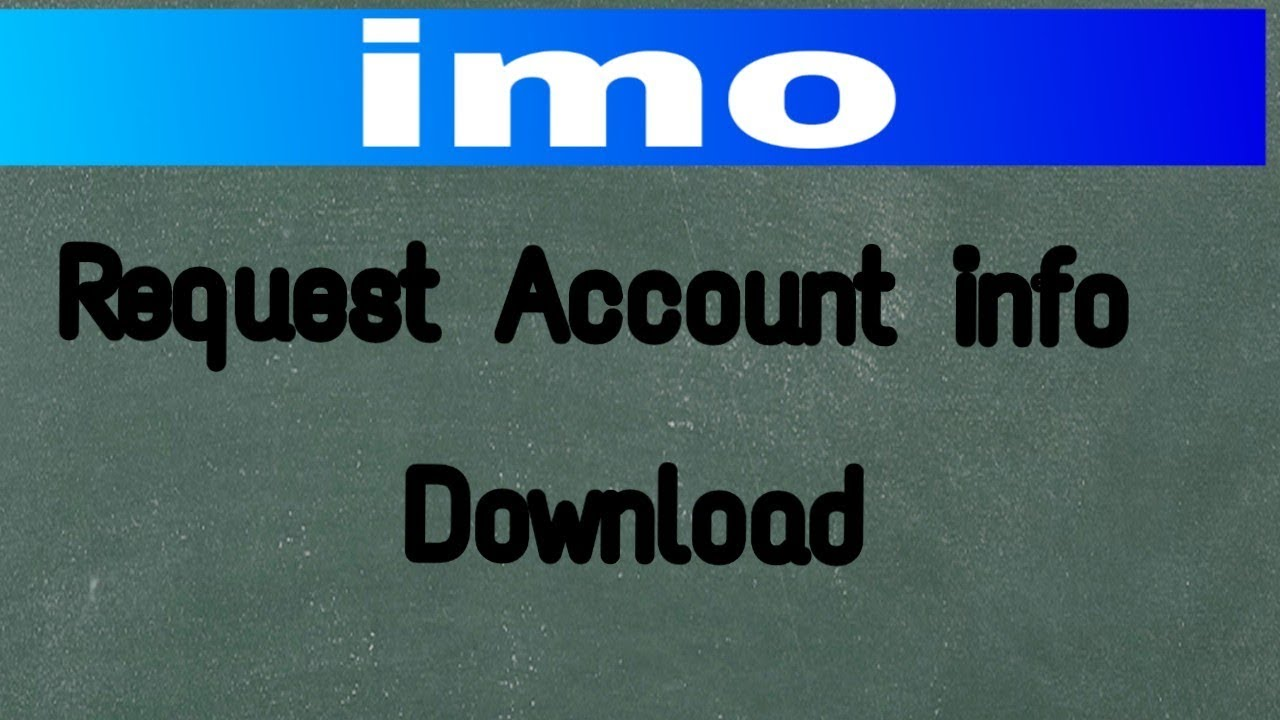 Imo || Request Account Info And Download in ,! Imo Video Calling App SBS  GORO