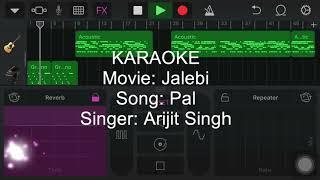 Pal||Jalebi||Arijit Singh||Karaoke||Instrumental||By Praful Kumar