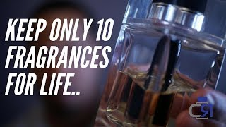 KEEP ONLY 10 DESIGNER FRAGRANCES FOR LIFE! | CoachRob619
