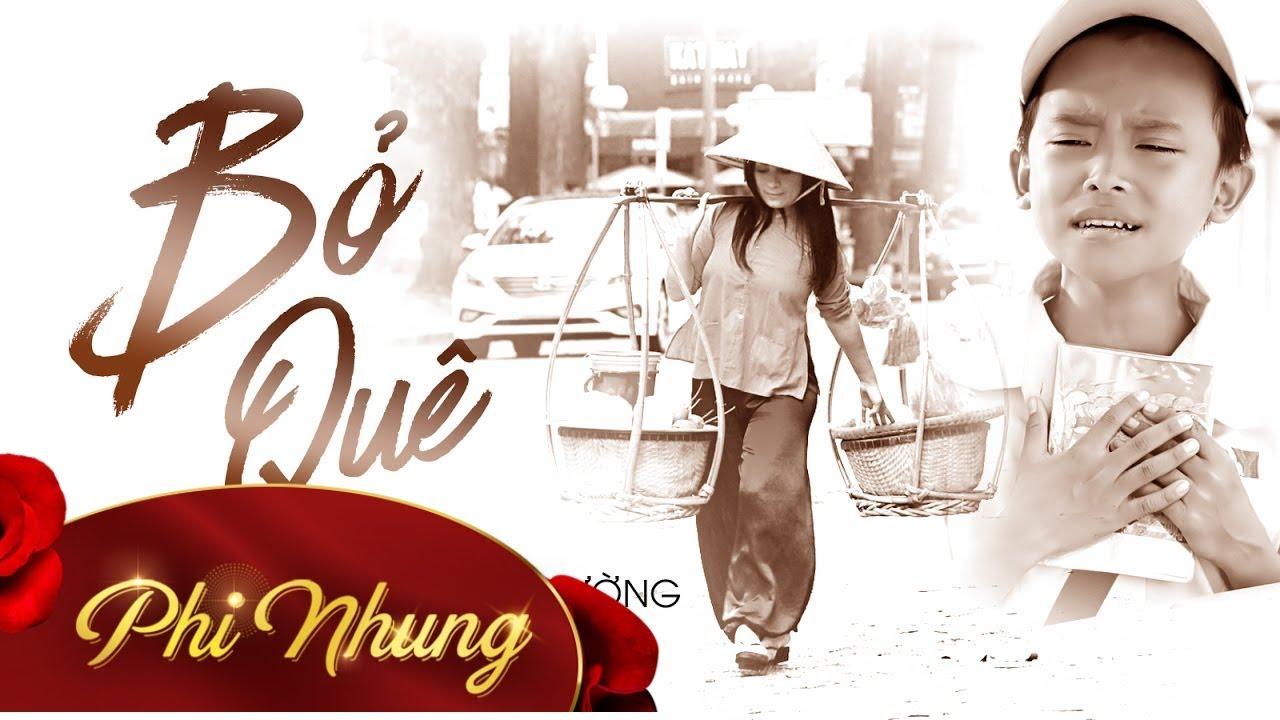 MV Bỏ Quê – Phi Nhung ft Hồ Văn Cường [Official]