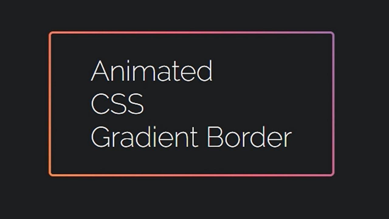 css gradient border  creative box border animated effects