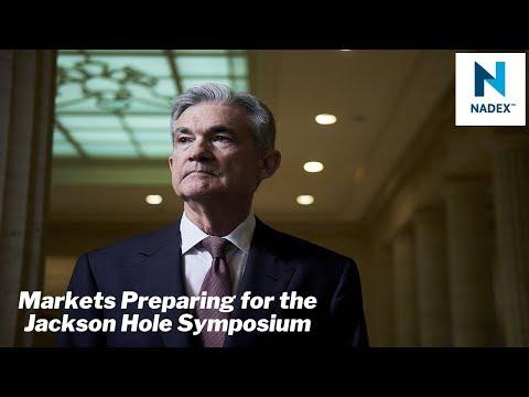 Markets Preparing for the Jackson Hole Symposium