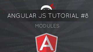 AngularJS Tutorial #8 - Modules