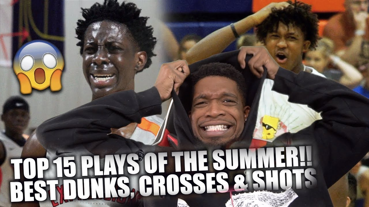 TOP 15 PLAYS OF SUMMER BASKETBALL!!