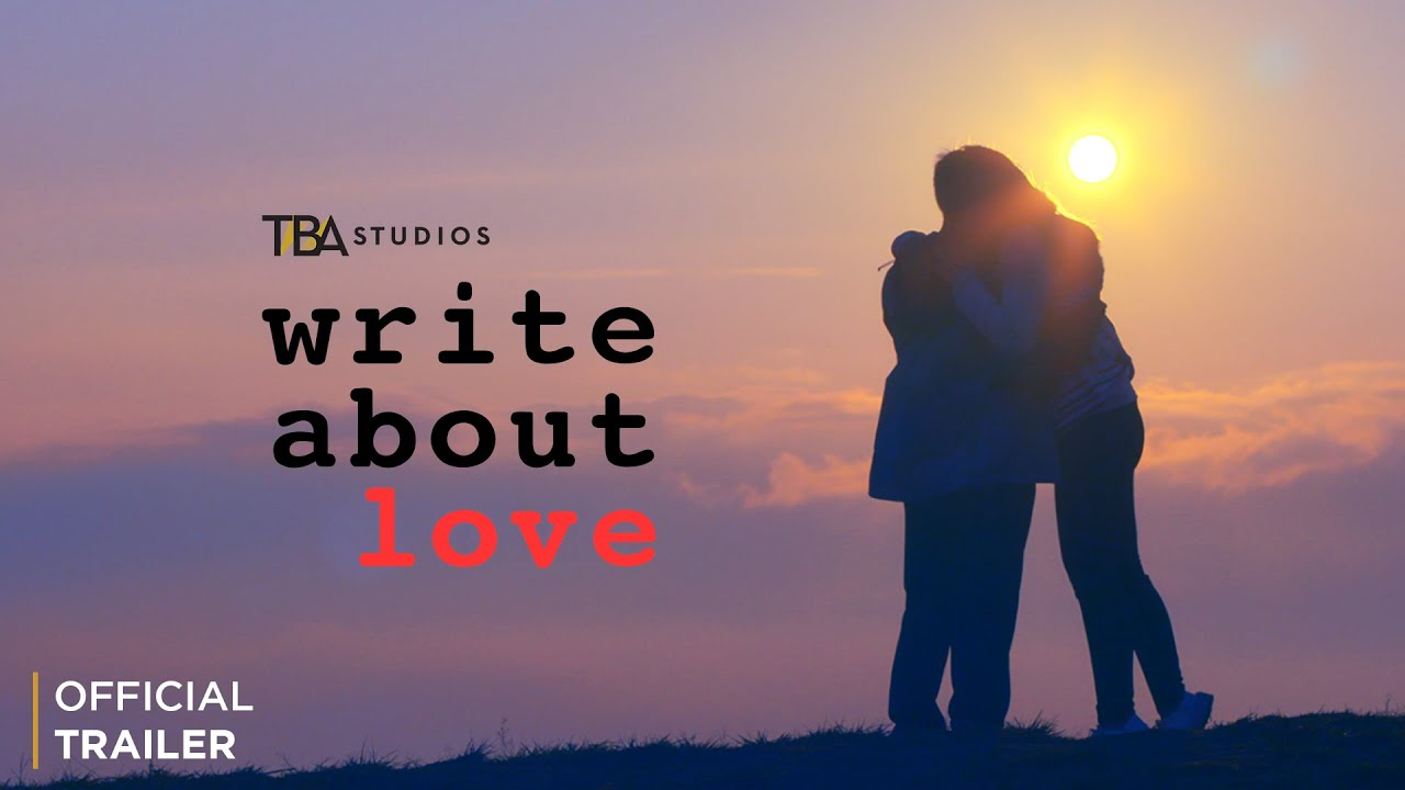 Write About Love Movie | Trailer 4 | Crisanto Aquino | Miles Ocampo | TBA Studios