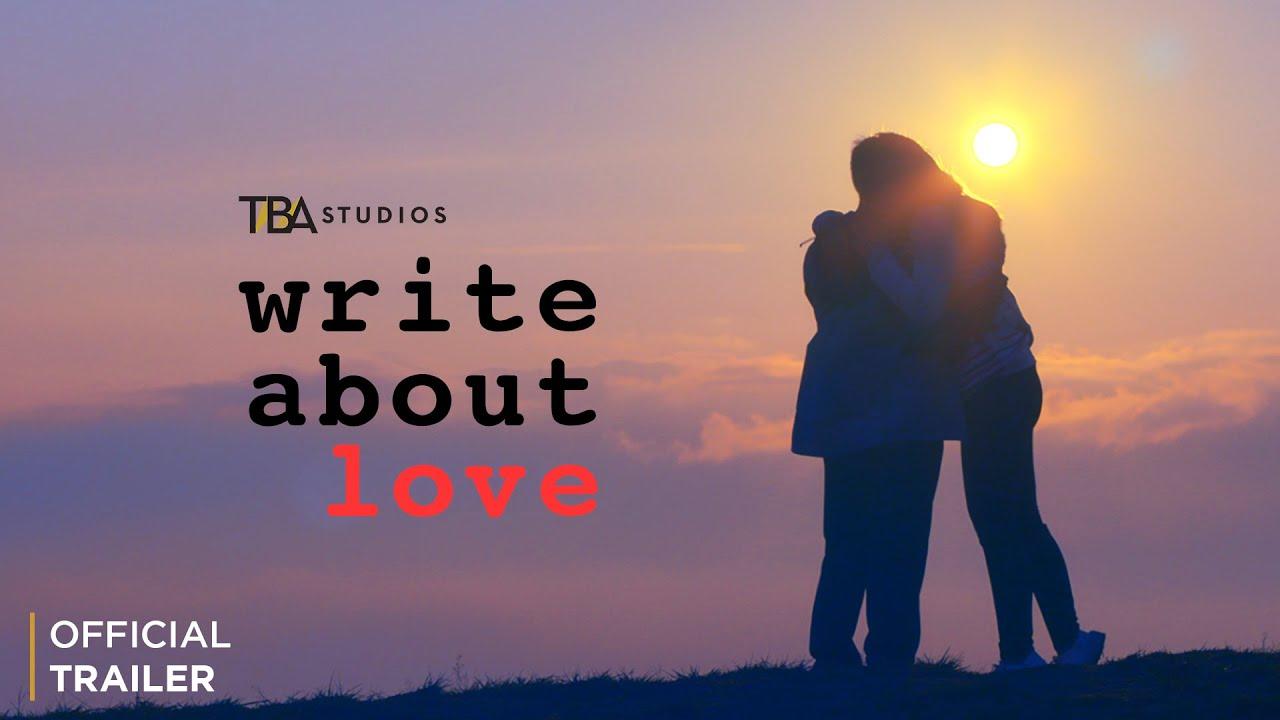 Write About Love Movie | Trailer 4 | Crisanto Aquino | Miles Ocampo | TBA Studios