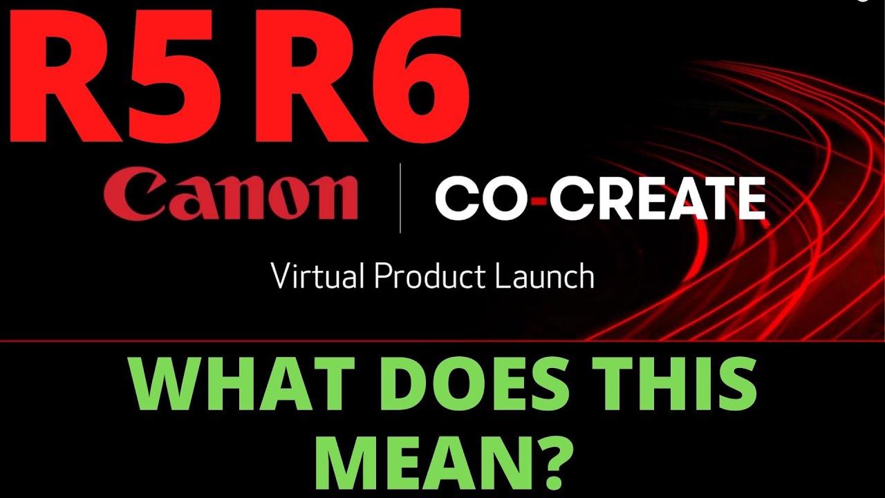 Canon R5 & R6 Announcement Analysis