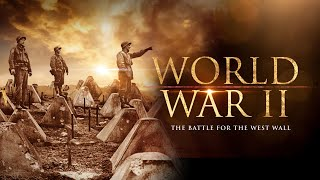 The Second World War: The Battle For The West Wall