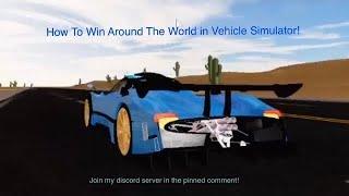 How To Win Around The World! - Roblox: Vehicle Simulator