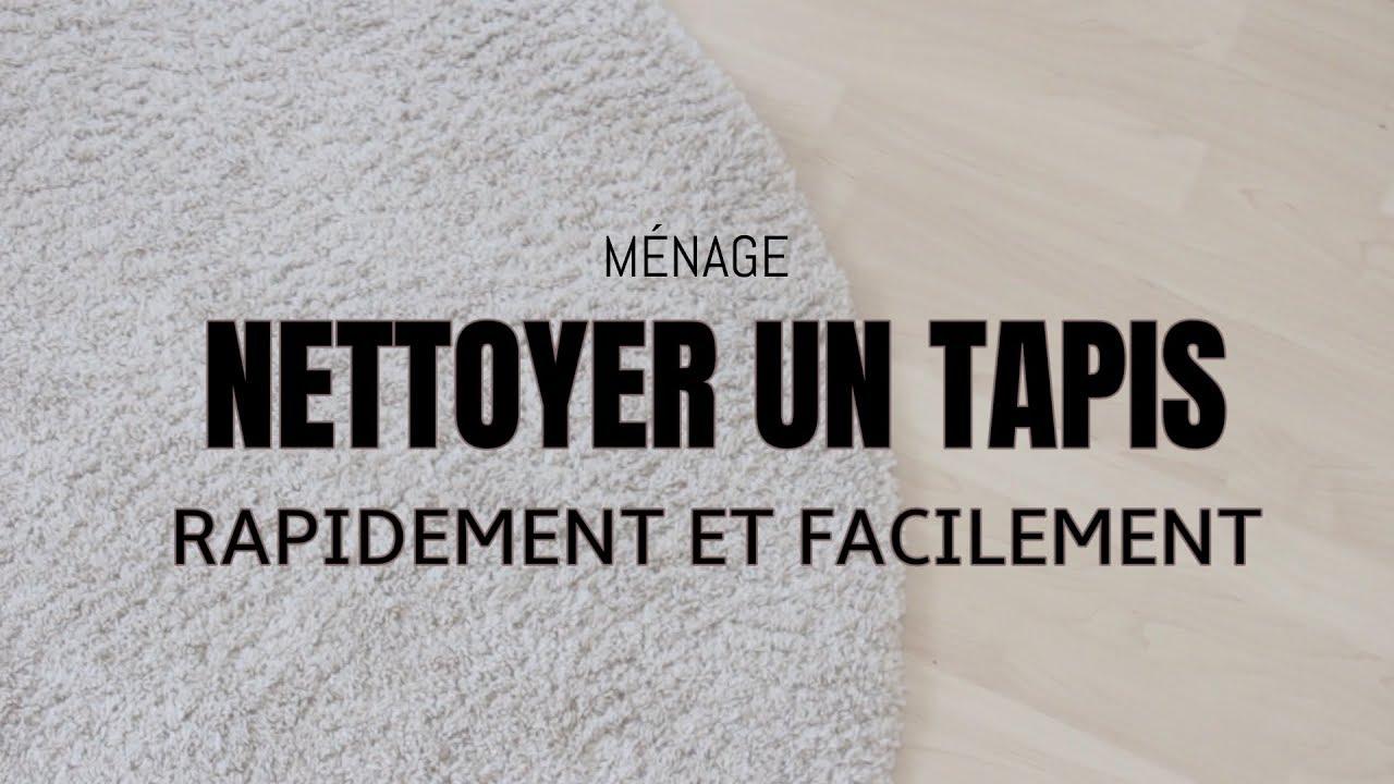 comment nettoyer un tapis rapidement et facilement menage