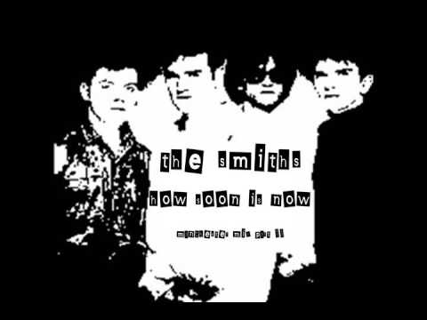The Smiths - How Soon Is Now - (Manchester Mix)