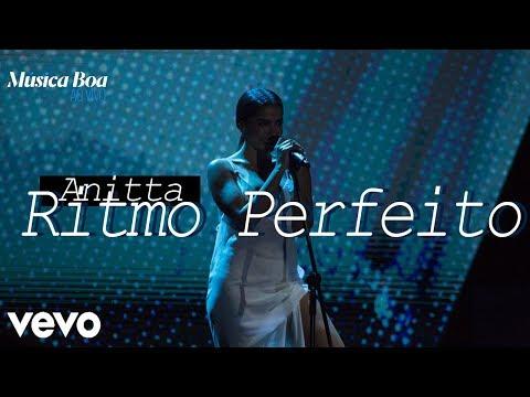 Ritmo Perfeito - Anitta (Música Boa Ao...
