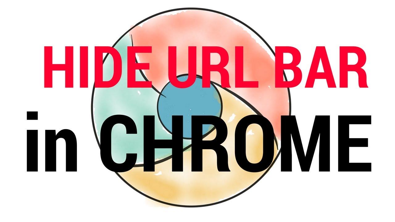 💻 Chrome - How to hide URL BAR?