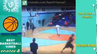 Best FUNNY BASKETBALL Vines Ep #4   Best Basketball Vines Compilation 2015