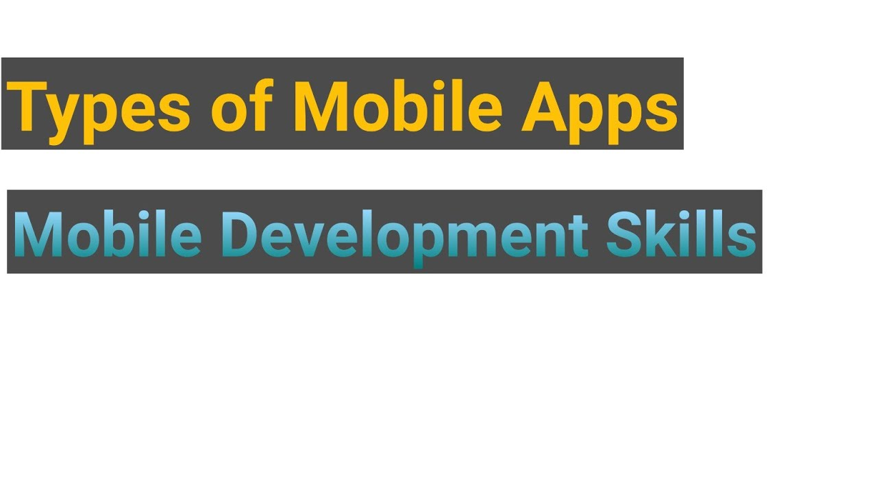 Mobile application types and skills|Kusuma Tech Adda