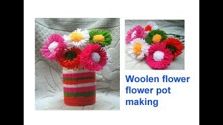 Super Easy Woolen flower ,flower pot making,woolen craft,best from woolen