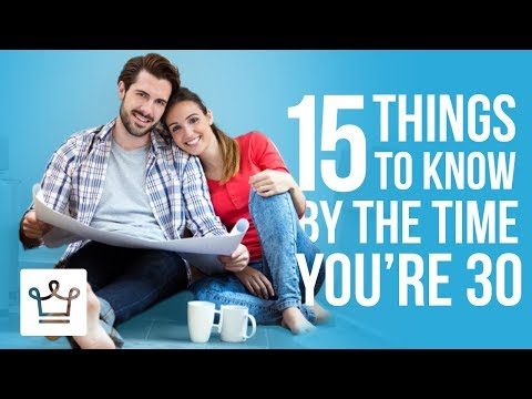 15 Things To Know By The Time You're 30