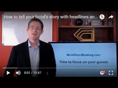 How to tell your hotel's story with headlines and pictures