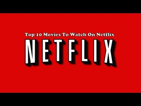 Top 10 Movies You Should Be Watching On Netflix