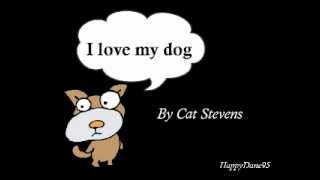 I Love My Dog - Cat Stevens (lyrics + slideshow)